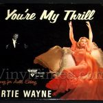 "391 Artie Wayne - ""You're My Thrill"" Vinyl LP Record Album"