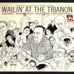 """394 Lionel Hampton - """"Wailin' At The Trianon"""" Vinyl LP Record Album"""
