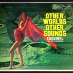 "430 Esquivel - ""Other Worlds Other Sounds"" Vinyl LP Record Album"